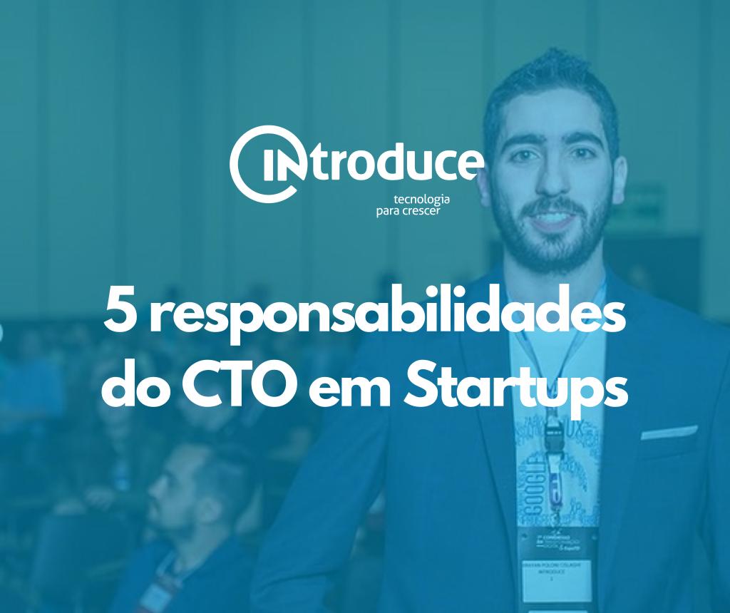 5 Responsabilidades do CTO em Startups