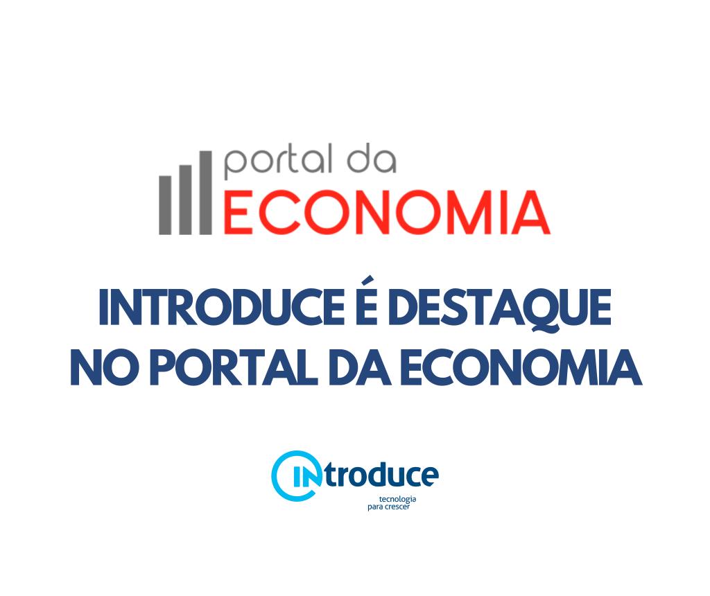 A Introduce é destaque no Portal da Economia